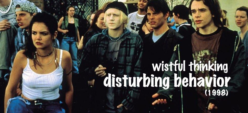 Wistful Thinking #064 – Disturbing Behavior (1998)