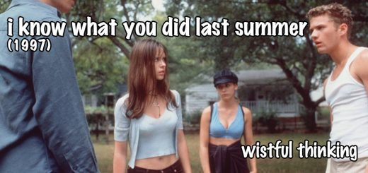 Wistful Thinking #065 – I Know What You Did Last Summer (1997)