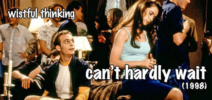 Wistful Thinking #067 – Can't Hardly Wait (1998)