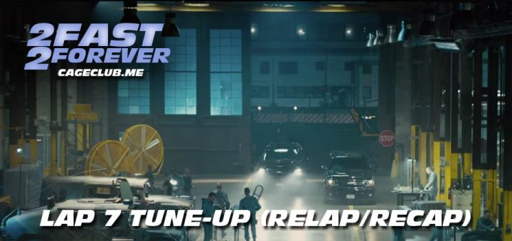 2 Fast 2 Forever #154 – Lap 7 Tune-Up (Recap/Relap)