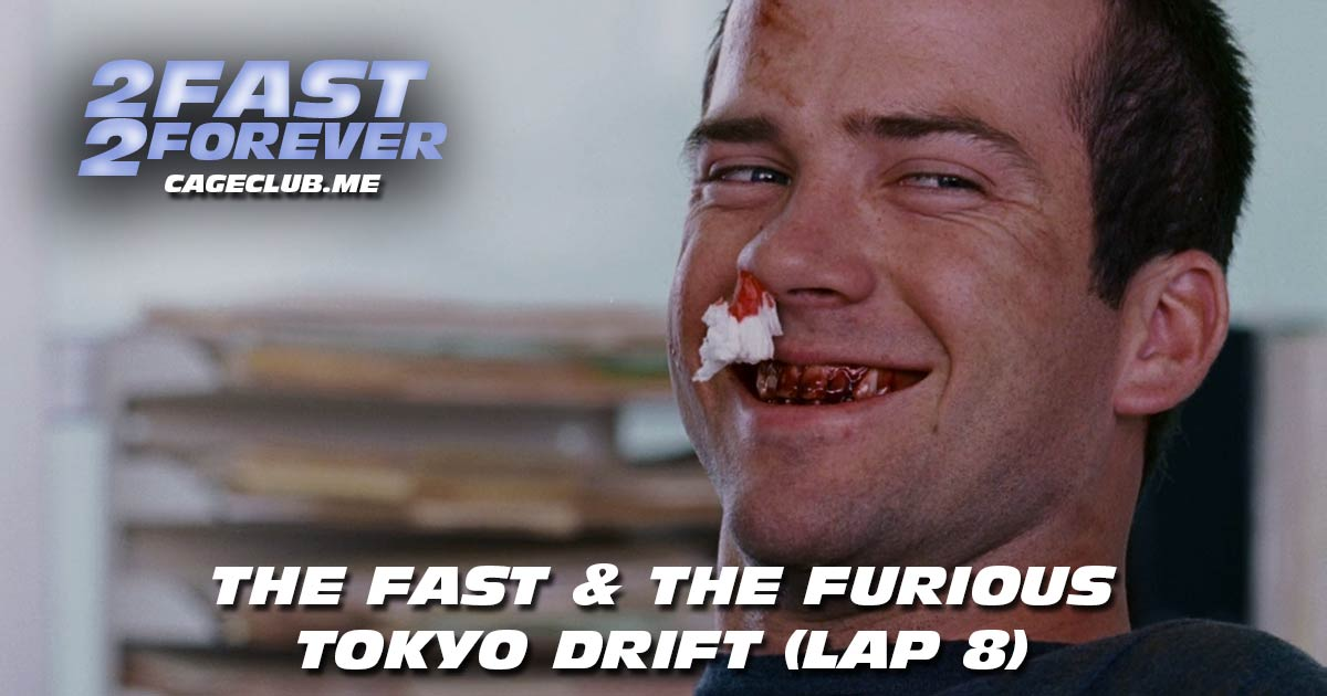 2 Fast 2 Forever #171 – The Fast and the Furious: Tokyo Drift (Lap 8)