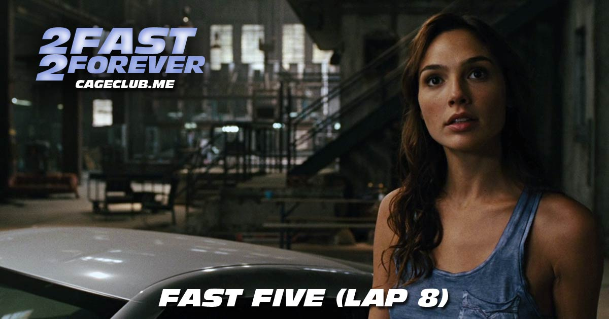 2 Fast 2 Forever #166 – Fast Five (Lap 8)