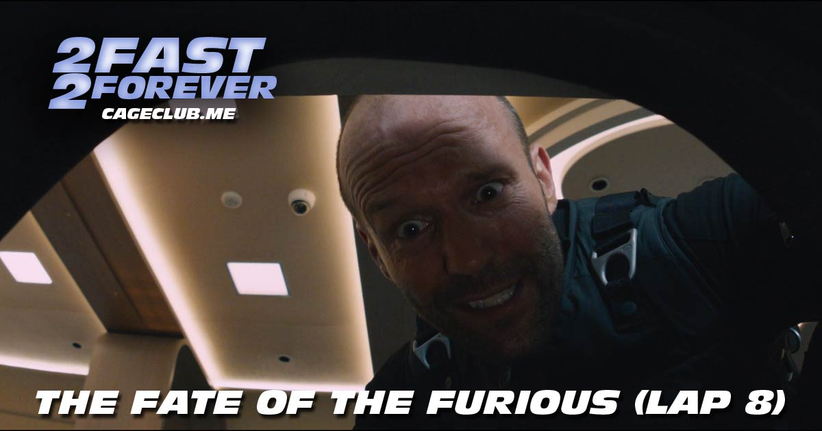 2 Fast 2 Forever #175 – The Fate of the Furious (Lap 8)