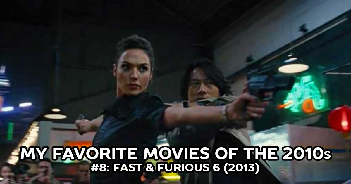 My Favorite Movies, #8: Fast & Furious 6 (2013)