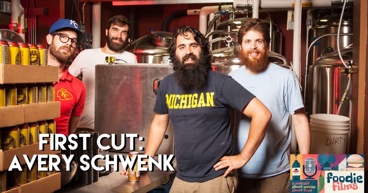 Foodie Films #062 – First Cut: Avery Schwenk