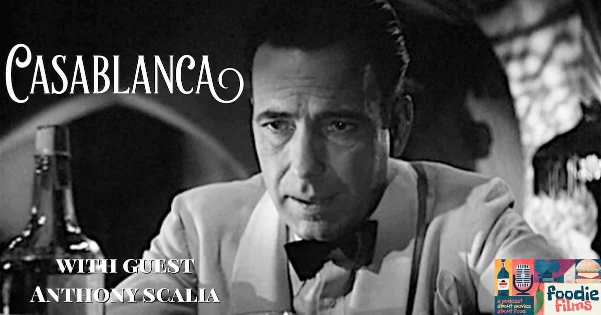 Foodie Films #063 – Casablanca (1942)