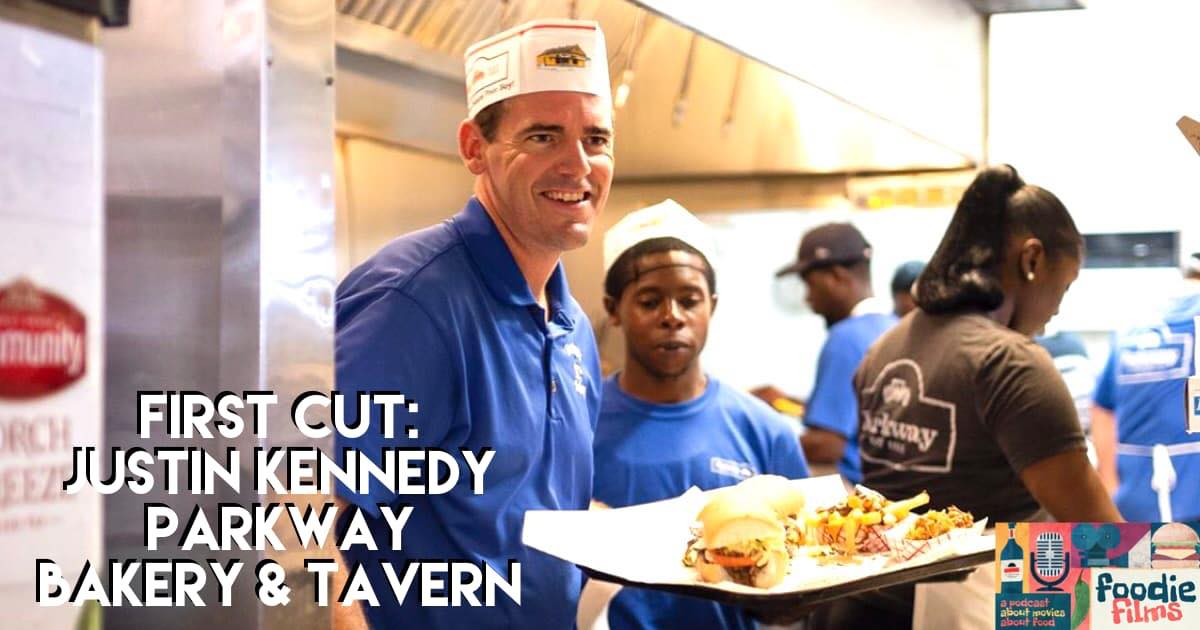 Foodie Films #064 – First Cut: Justin Kennedy of Parkway Bakery & Tavern