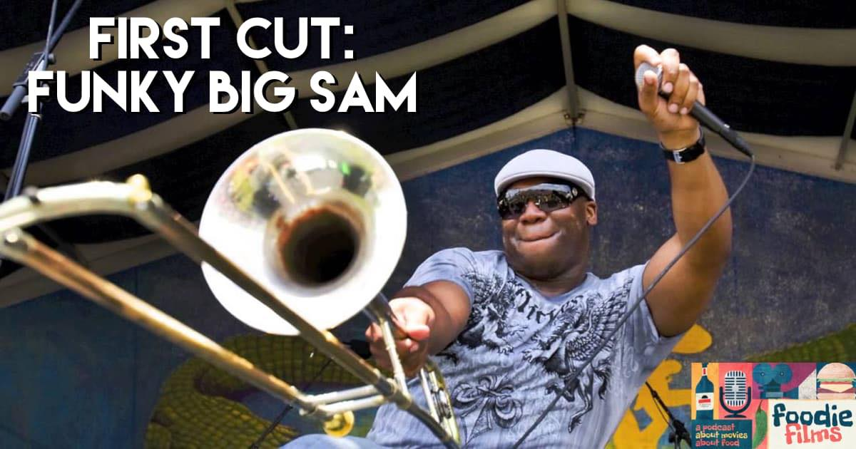 Foodie Films #065 – First Cut: Funky Big Sam