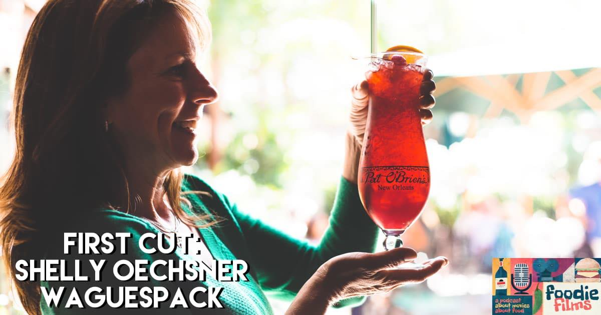 Foodie Films #066 – First Cut: Shelly Oechsner Waguespack of Pat O'Brien's