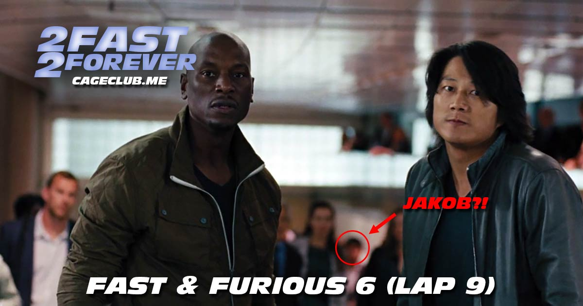 2 Fast 2 Forever #195 – Fast & Furious 6 (Lap 9)