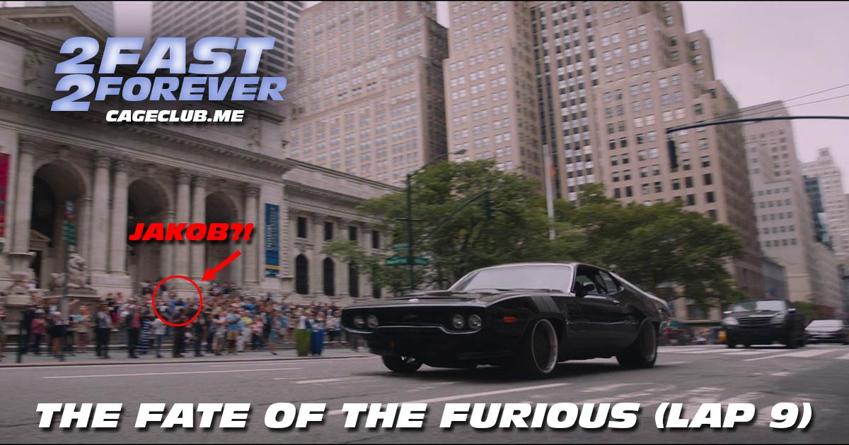 2 Fast 2 Forever #204 – The Fate of the Furious (Lap 9)