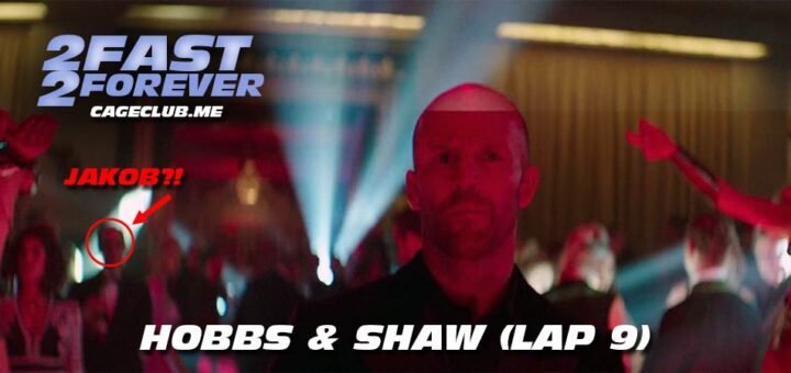 2 Fast 2 Forever #206 – Hobbs & Shaw (Lap 9)