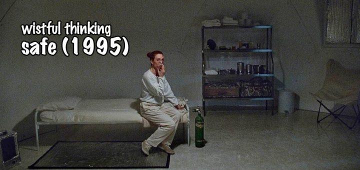 Wistful Thinking #077 – Safe (1995)