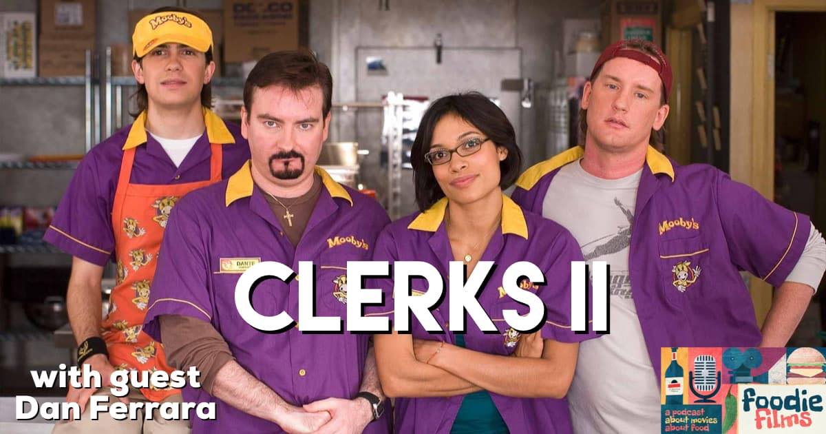 Foodie Films #077 – Clerks II (2006)