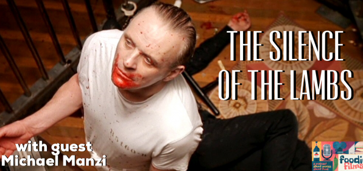 Foodie Films #92- The Silence of the Lambs (1991)