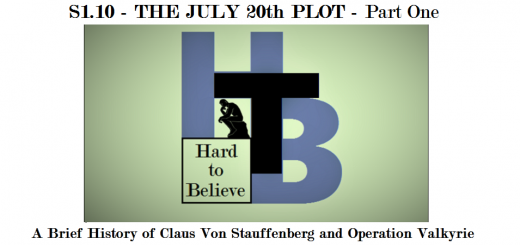Hard to Believe #010 – The July 20th Plot - Part One