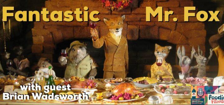 Foodie Films #98 - Fantastic Mr. Fox (2009)
