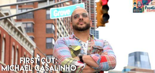 Foodie Films #99 - First Cut: Michael Casalinho