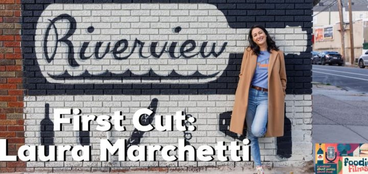Foodie Films #096-First Cut: Laura Marchetti-Riverview Wine & Spirits