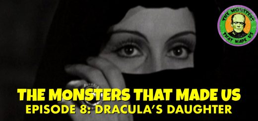 The Monsters That Made Us #8 - Dracula's Daughter