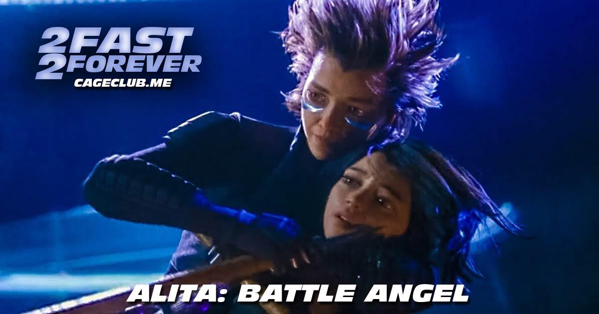 2 Fast 2 Forever #139 – Alita: Battle Angel (2019)
