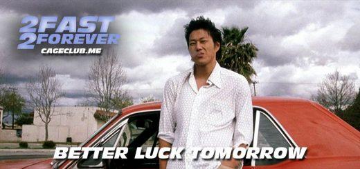 2 Fast 2 Forever #161 – Better Luck Tomorrow (2002)