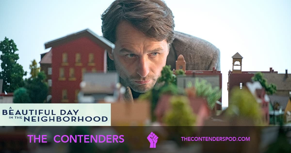The Contenders #046 – A Beautiful Day in the Neighborhood (2019)