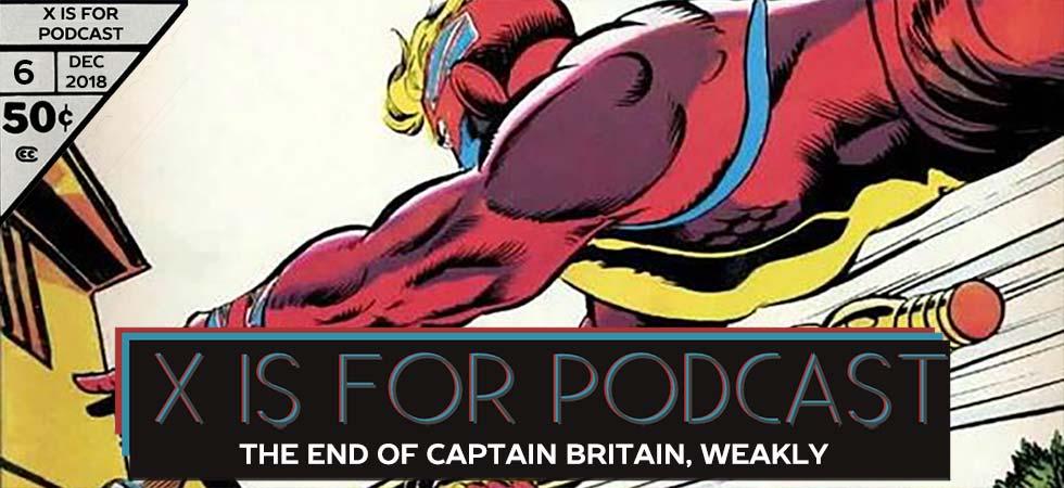 Captain Britain Part Deux: The End of Captain Britain, Weakly