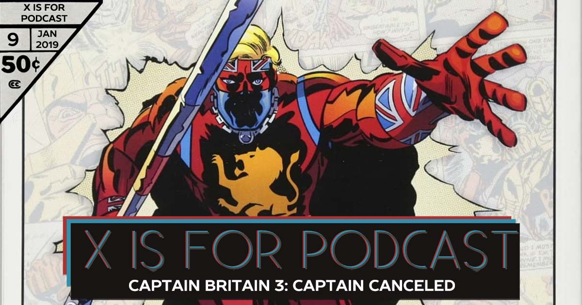 Captain Britain 3: Captain Canceled