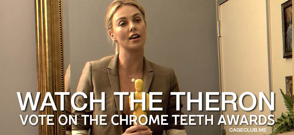 Vote Now for the Chrome Teeth: The Charlize Theron Awards