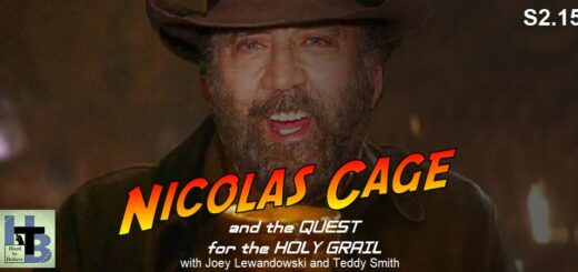 Hard to Believe #041 –Nicolas Cage and the Quest for the Holy Grail