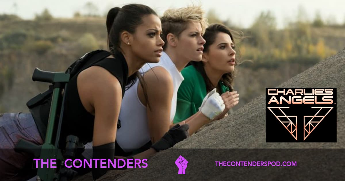 The Contenders #041 – Charlie's Angels (2019)