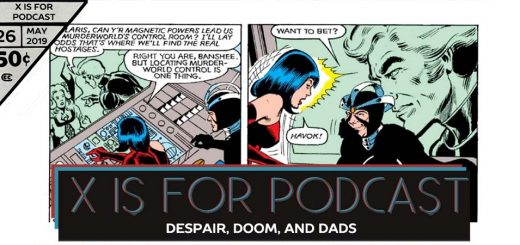 X is for Podcast #026 – Despair, Doom, and Dads