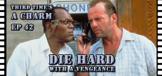 Third Time's A Charm #042 – Die Hard With A Vengeance (1995)
