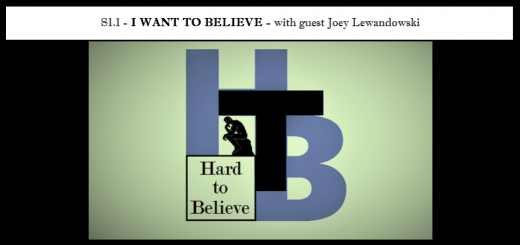 Hard to Believe #001 – I Want to Believe