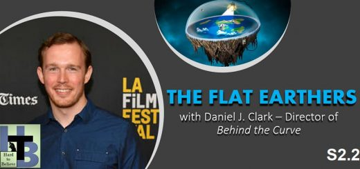 """Hard to Believe #027 – Flat Earth with Daniel Clark - Director of """"Behind the Curve"""""""