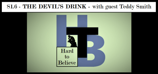 Hard to Believe #006 – The Devil's Drink