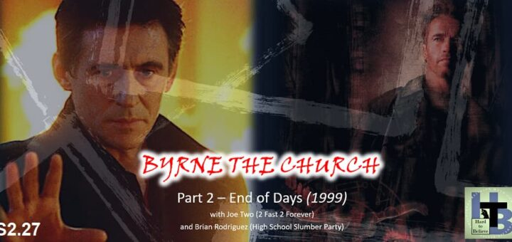 Hard to Believe #053 – BYRNE THE CHURCH 2 - End of Days (1999)