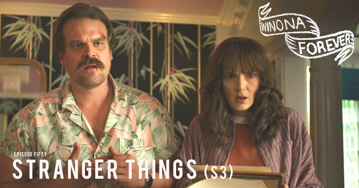 Winona Forever #050 – Stranger Things: Season Three (2019)