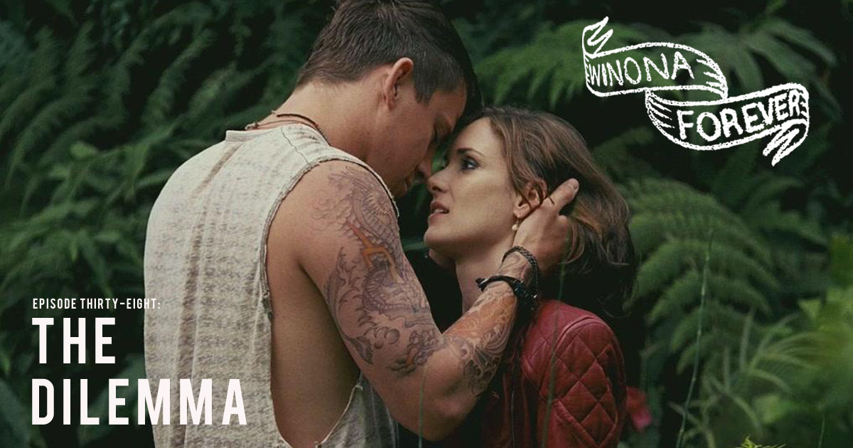 Winona Forever #038 – The Dilemma (2011)