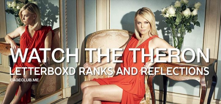 Letterboxd Wrap-Up and Watch The Theron Reflection