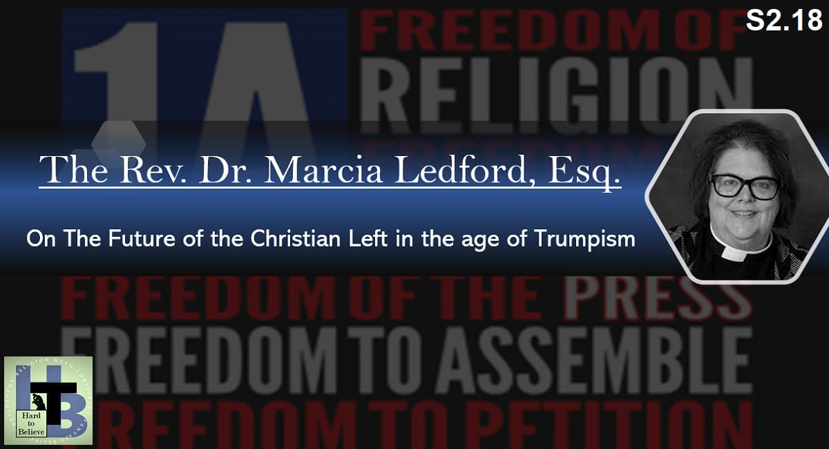 Hard to Believe #044 – Rev. Dr. Marcia Ledford - The Religious Left in the Age of Trumpism