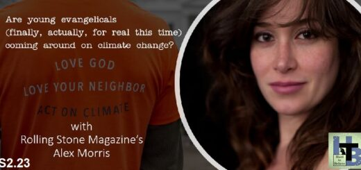 Hard to Believe #048 – Alex Morris - Young Evangelicals and the Climate Crisis
