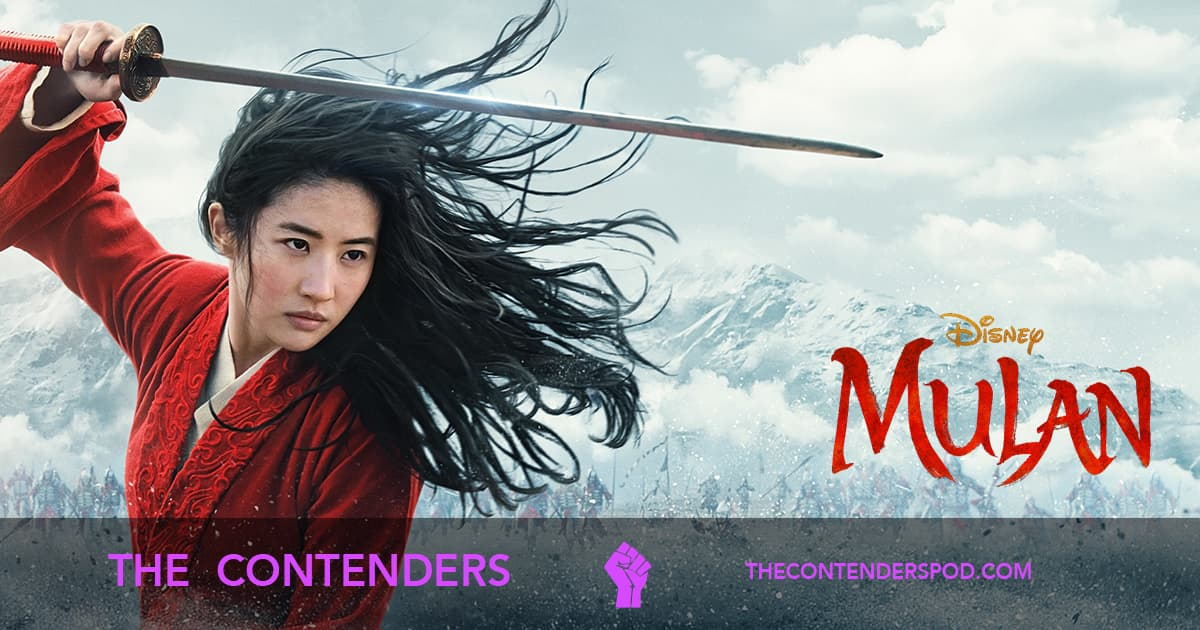 The Contenders #54 – Mulan (2020)
