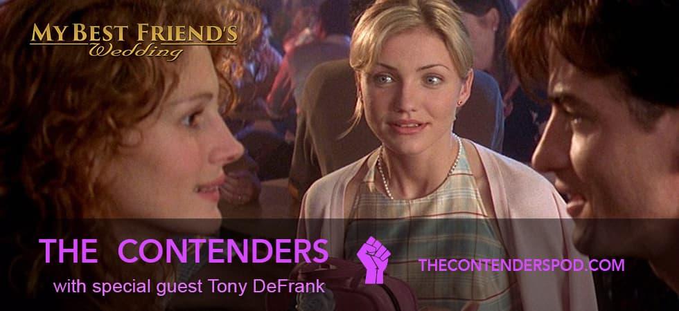 My Best Friend Wedding.My Best Friend S Wedding 1997 The Contenders Podcast