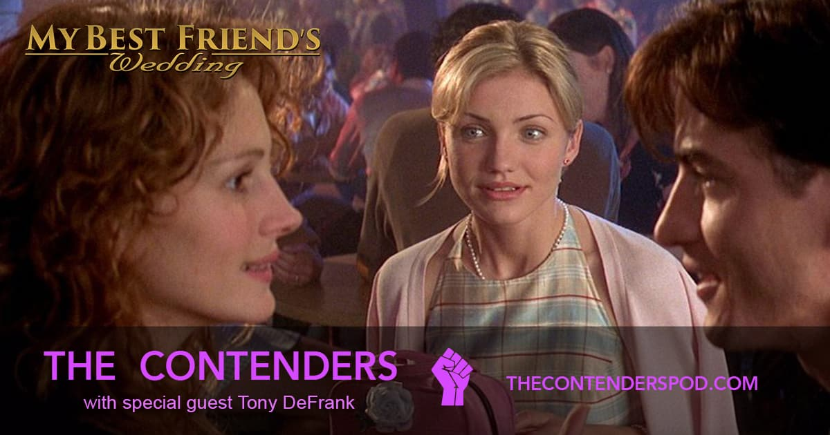 Best Friends Wedding.My Best Friend S Wedding 1997 The Contenders Podcast