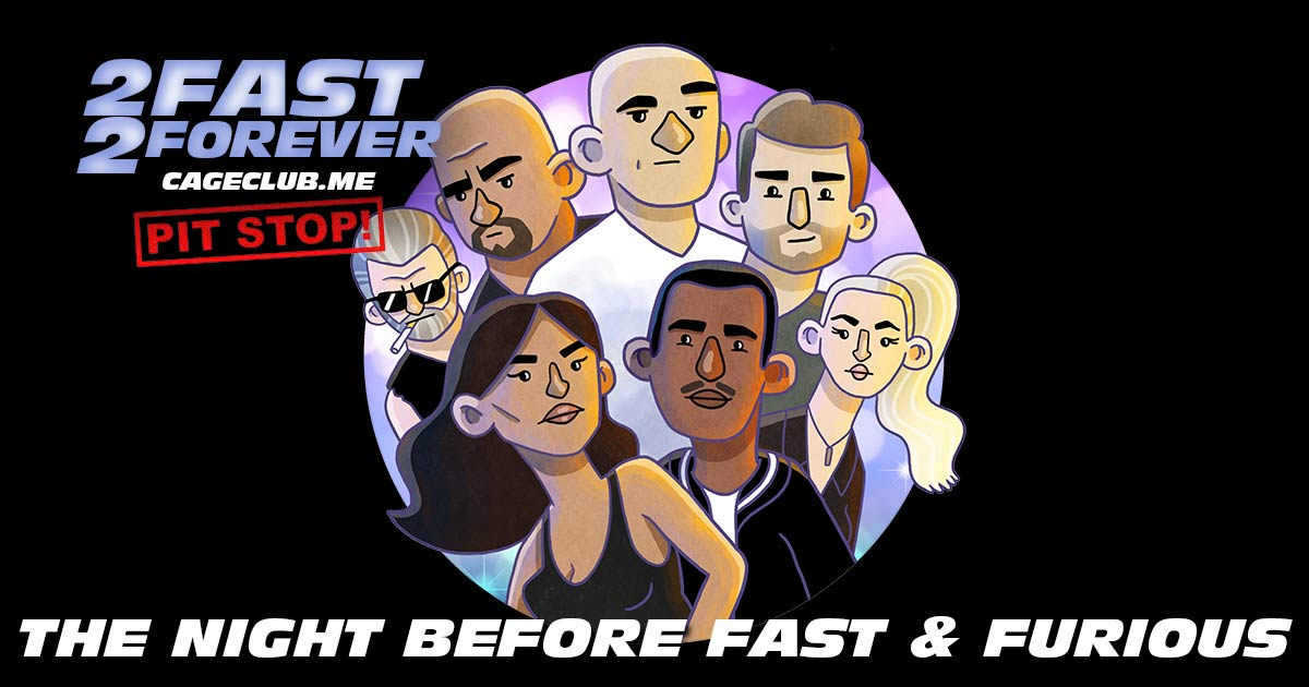 2 Fast 2 Forever #062 – The Night Before Fast & Furious
