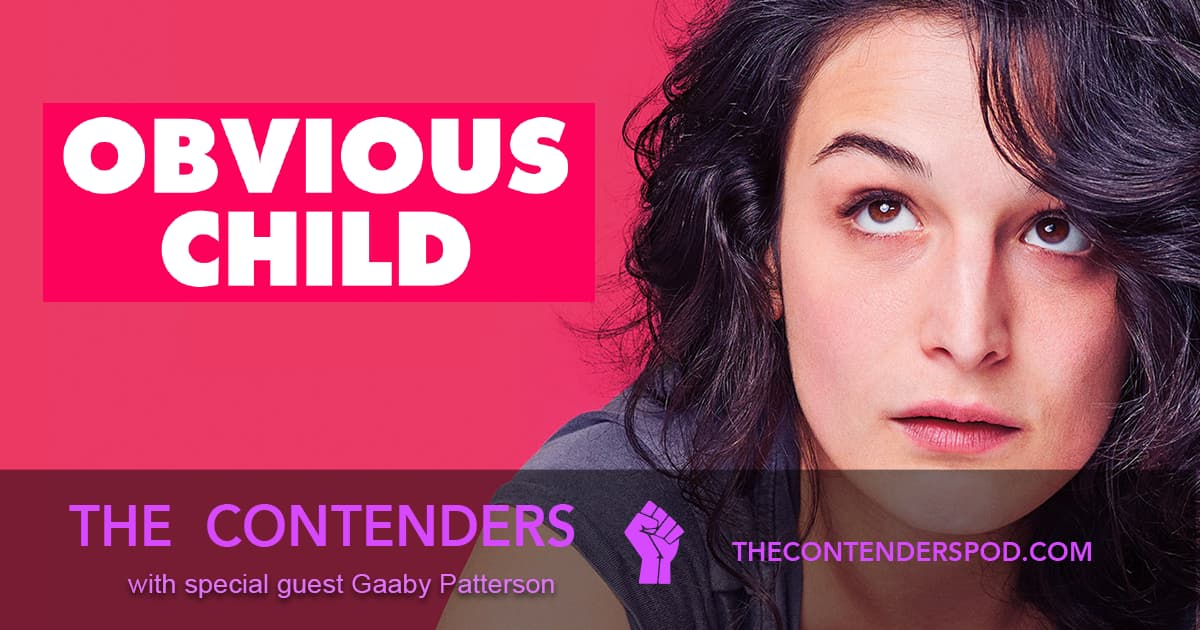 Obvious Child (2014) - The Contenders