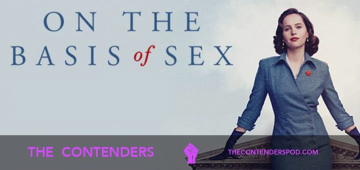 The Contenders #51 – On the Basis of Sex (2018)