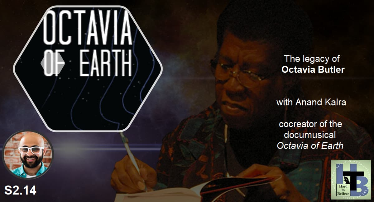 Hard to Believe #040 – Octavia of Earth - with Anand Kalra